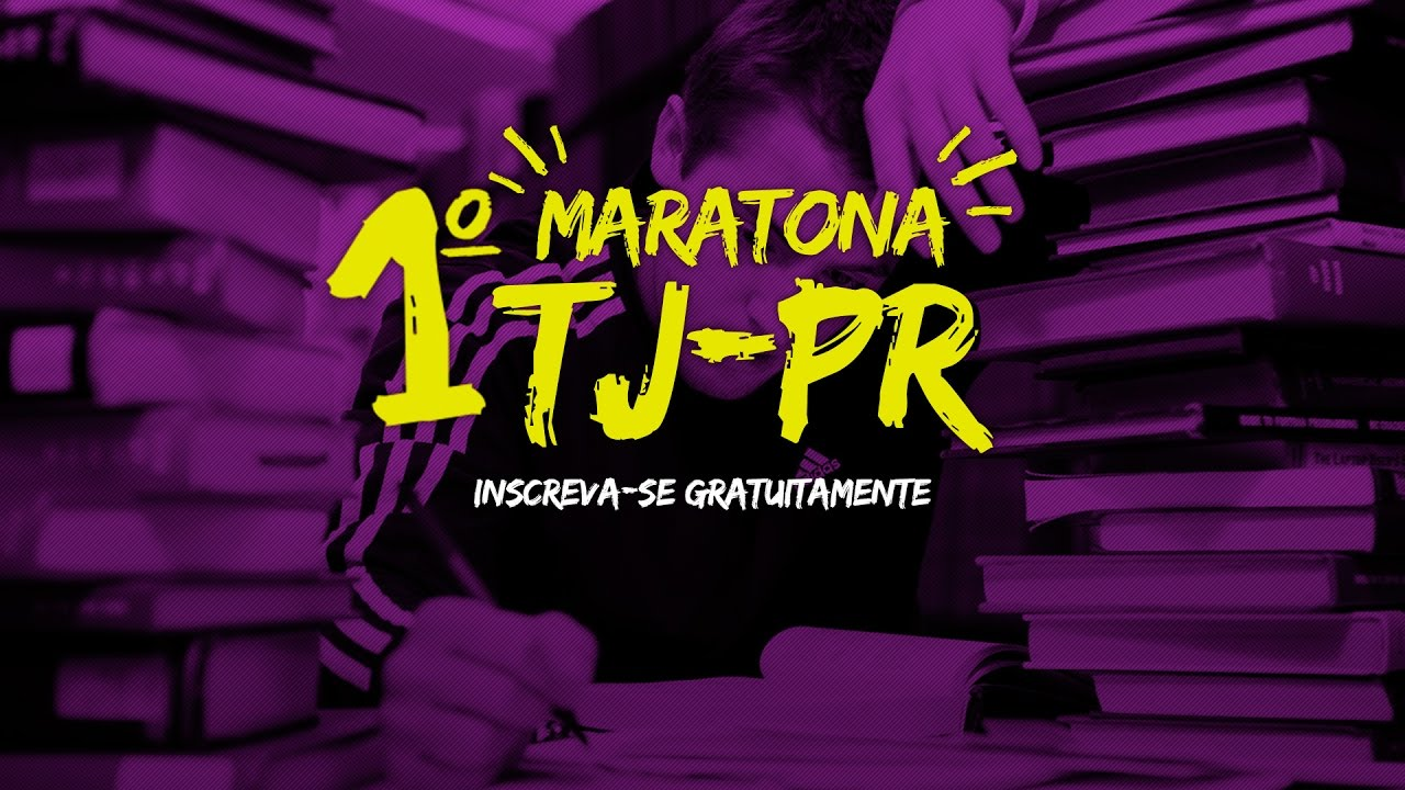 1° Maratona Concurso TJ-PR: 10 horas de aulas gratuitas!
