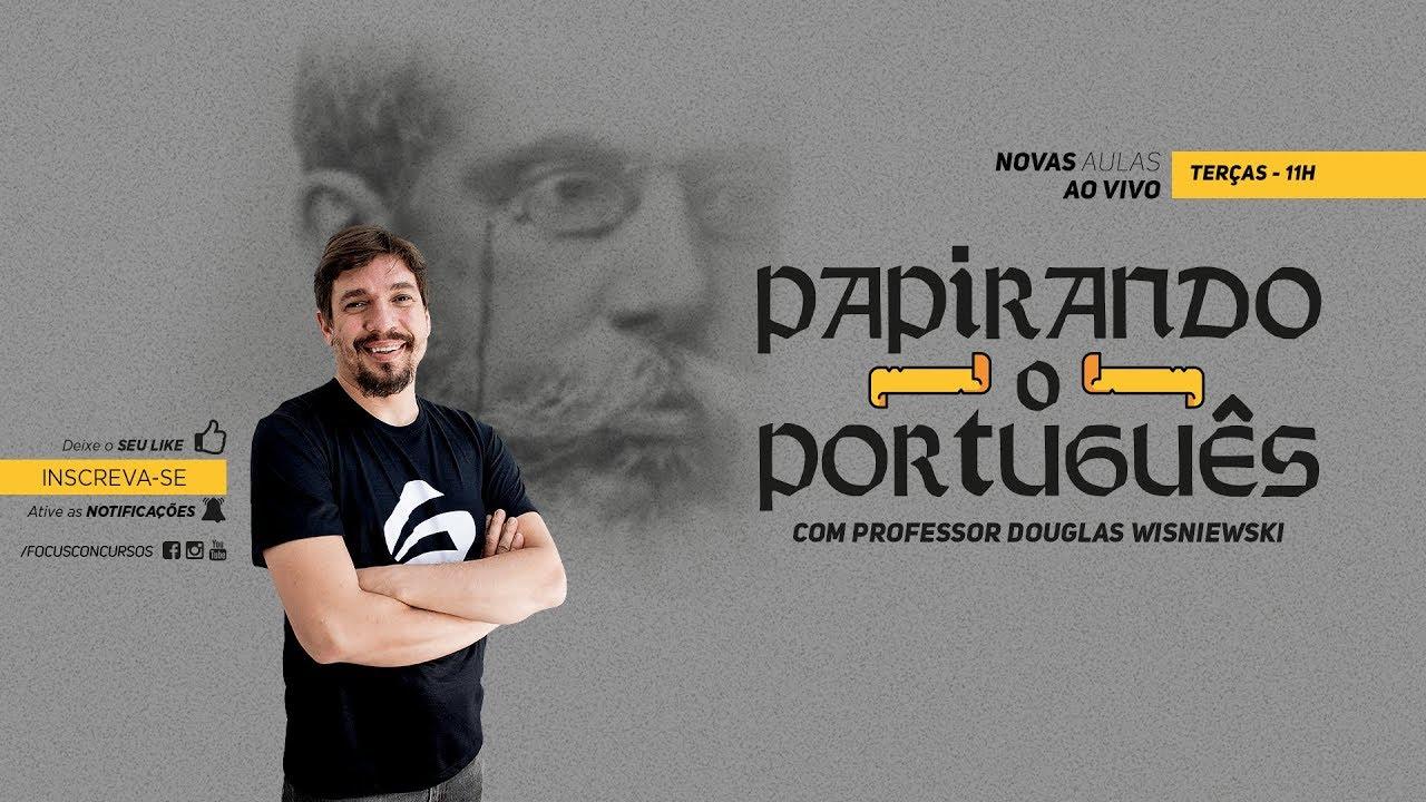 Adjunto Adverbial - Prof. Douglas Wisniewski - PAPIRANDO O PORTUGUÊS - Aula 02 - Focus Concursos