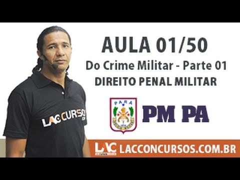 Aula 01/60 - Concurso PM PA 2016 - Do Crime Militar - Parte 01