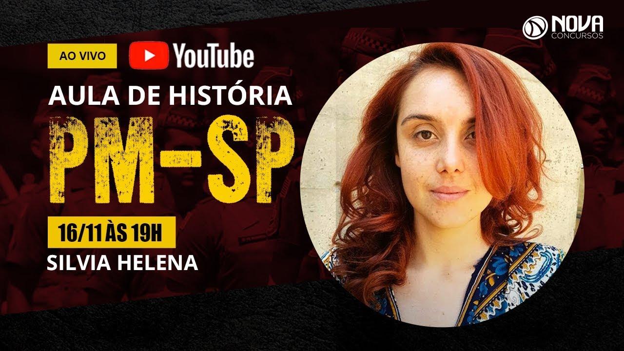 Aula grátis para o concurso PM-SP - História, com Silvia Helena