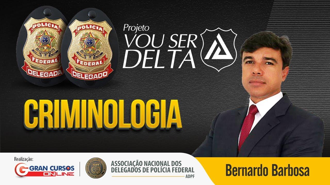 Concurso Delegado Federal | Aula Grátis | Criminologia com o prof. Bernardo Barbosa