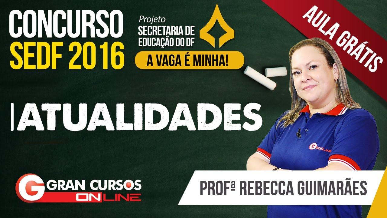 Concurso SEDF   Aula gratuita de Atualidades com a professora Rebecca Guimarães