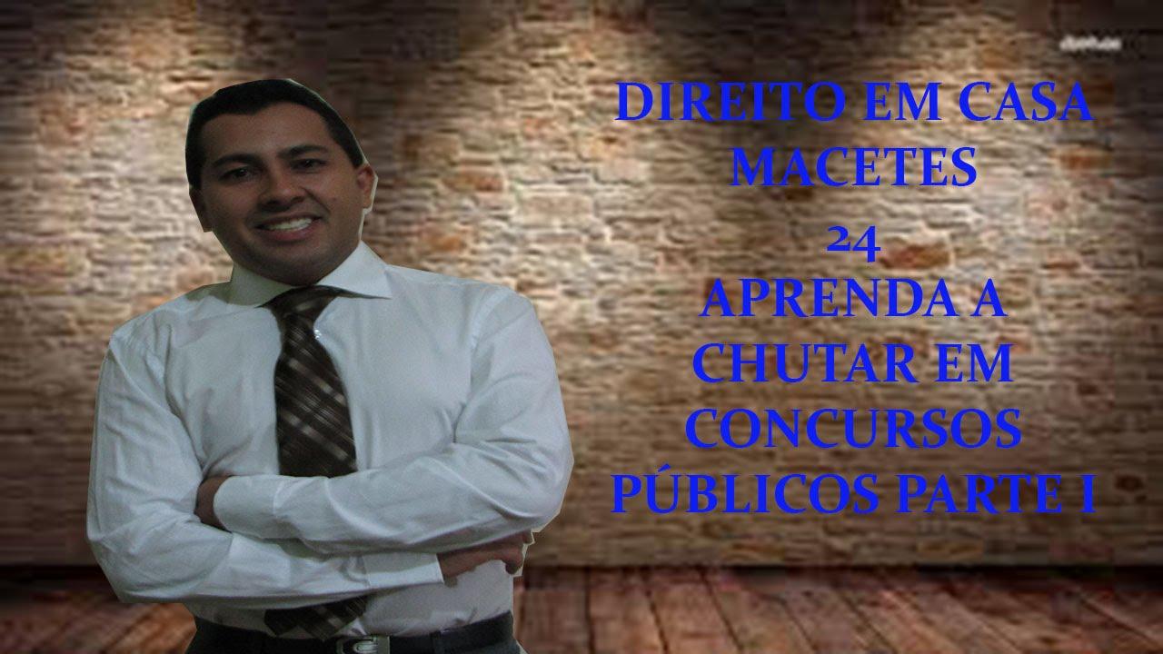 MACETE 24 COMO CHUTAR EM CONCURSOS PÚBLICOS - TÉCNICAS DE CHUTE
