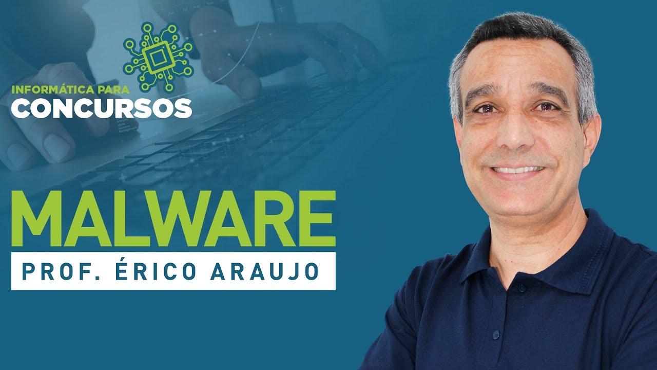 Malware - Informática para Concursos - Prof. Araujo - Aula 03 - Focus Concursos