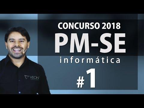 PM SE Concurso 2018 Sergipe - Aula 1 de Informática - Questões e Edital