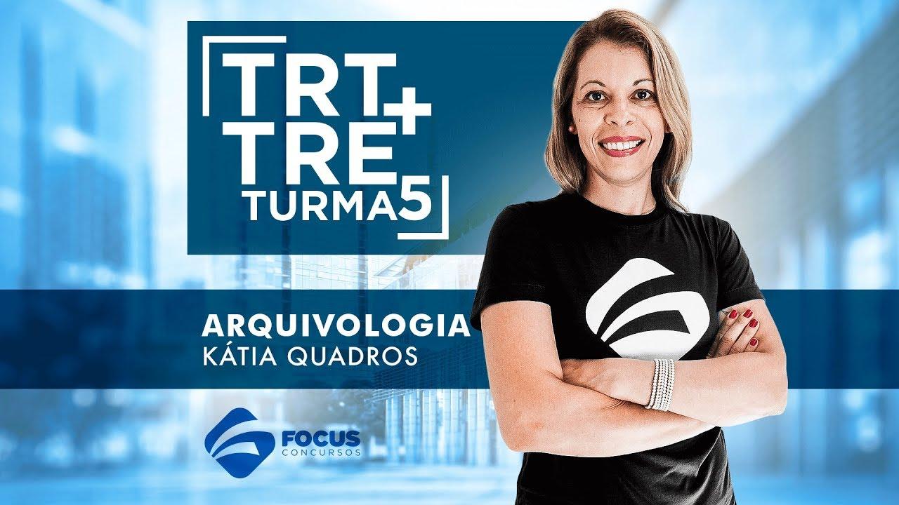 AULA GRATUITA - Arquivologia - AO VIVO - Kátia Quadros - TRT / TRE 2017 - Focus Concursos