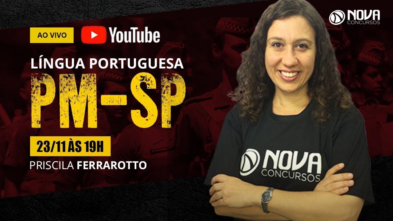 Aula grátis para o concurso PM-SP - Língua Portuguesa, com Priscila Ferrarotto
