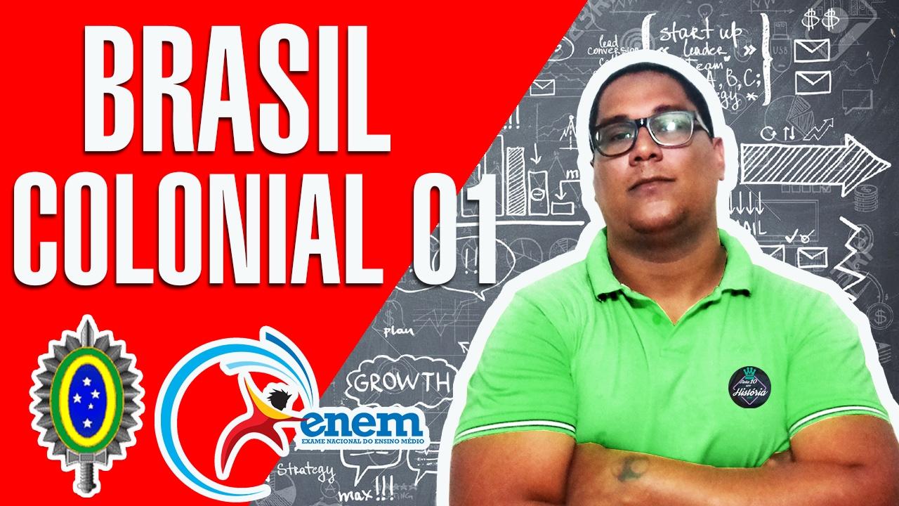 Brasil Colônia -  História do Brasil Aula 01  para o ENEM  e Concursos da EsSA
