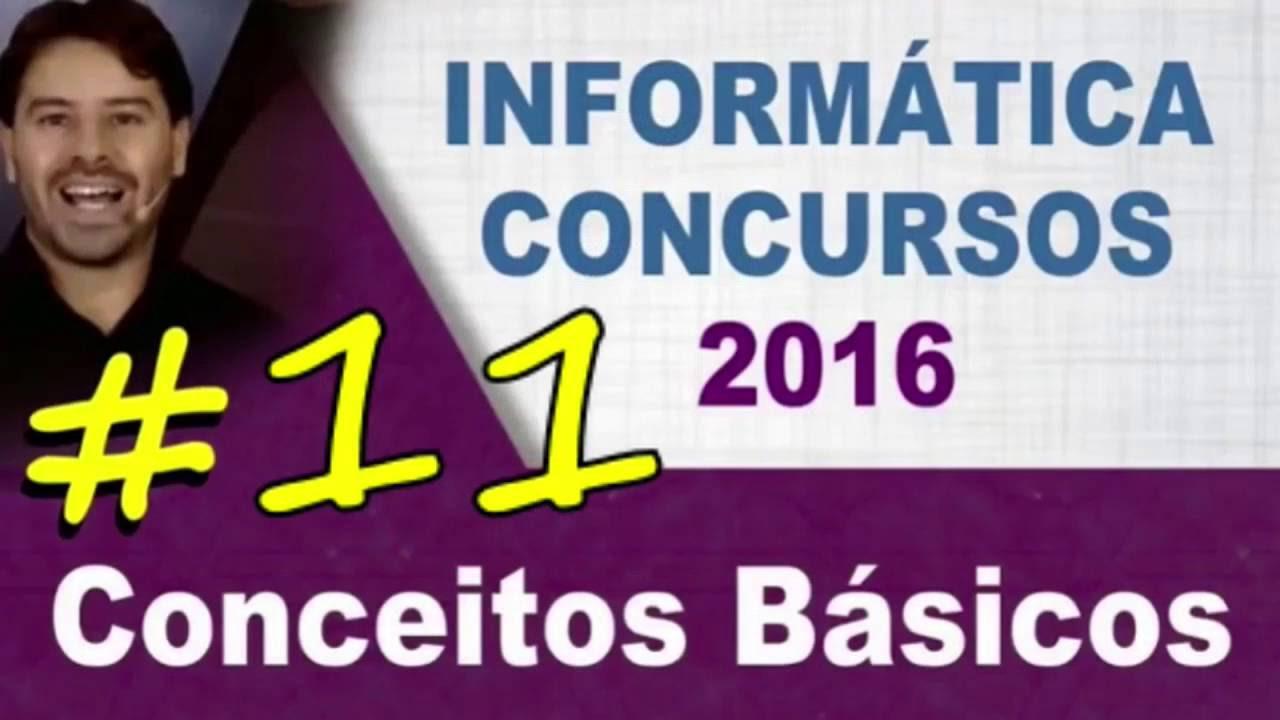 Conceitos Básicos de Informática para Concursos - Aula 11 - Rodrigo Schaeffer