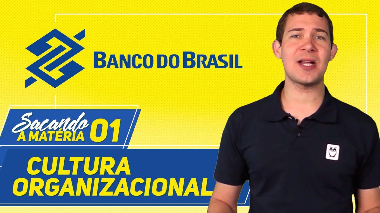Concurso Banco do Brasil - Aula 01 - Cultura Organizacional