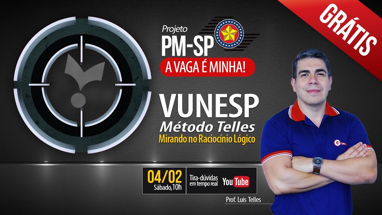 Concurso PM SP | VUNESP - Mirando no Raciocínio Lógico - prof. Luis Telles