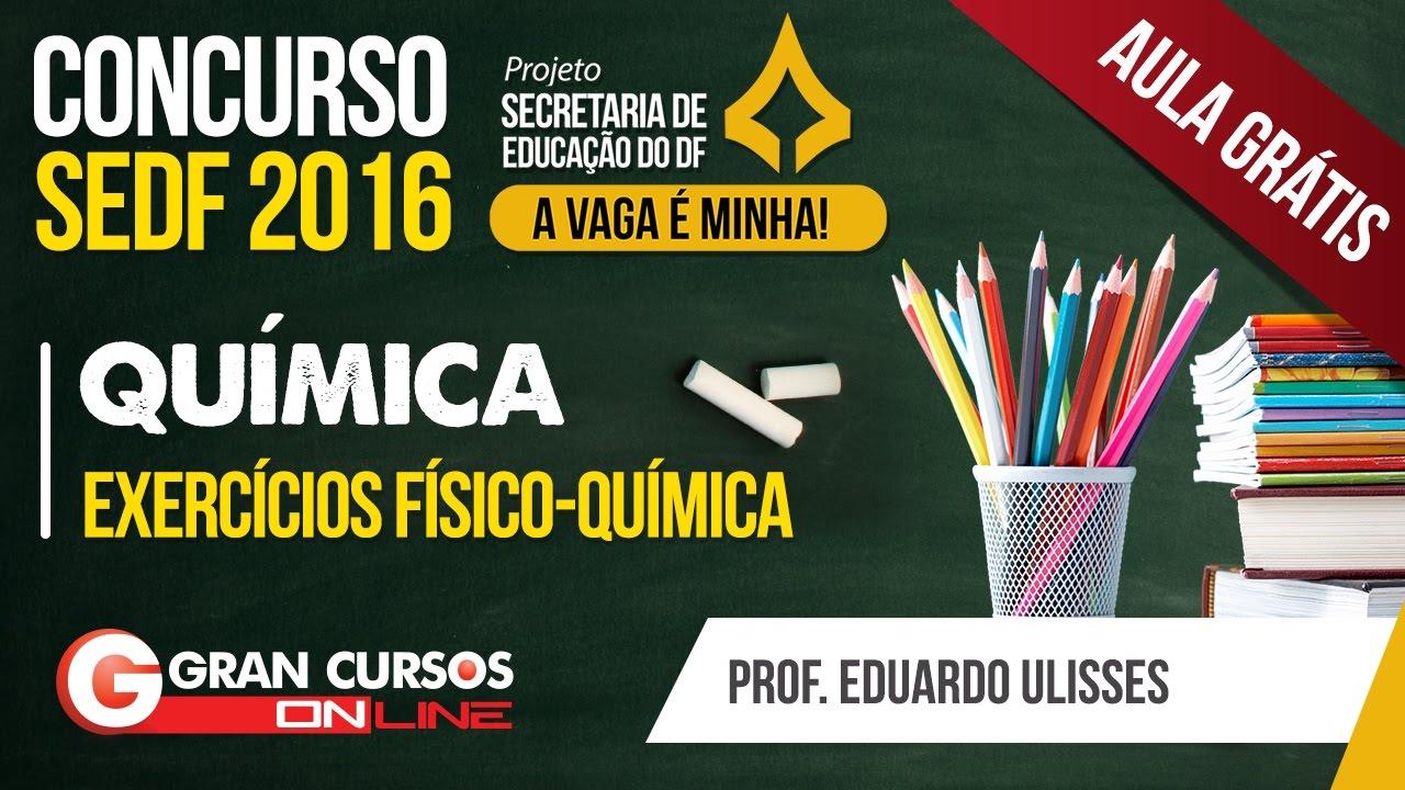 Concurso SEDF | Aula Grátis | Química - Exercícios Físico-Química - Prof. Eduardo Ulisses