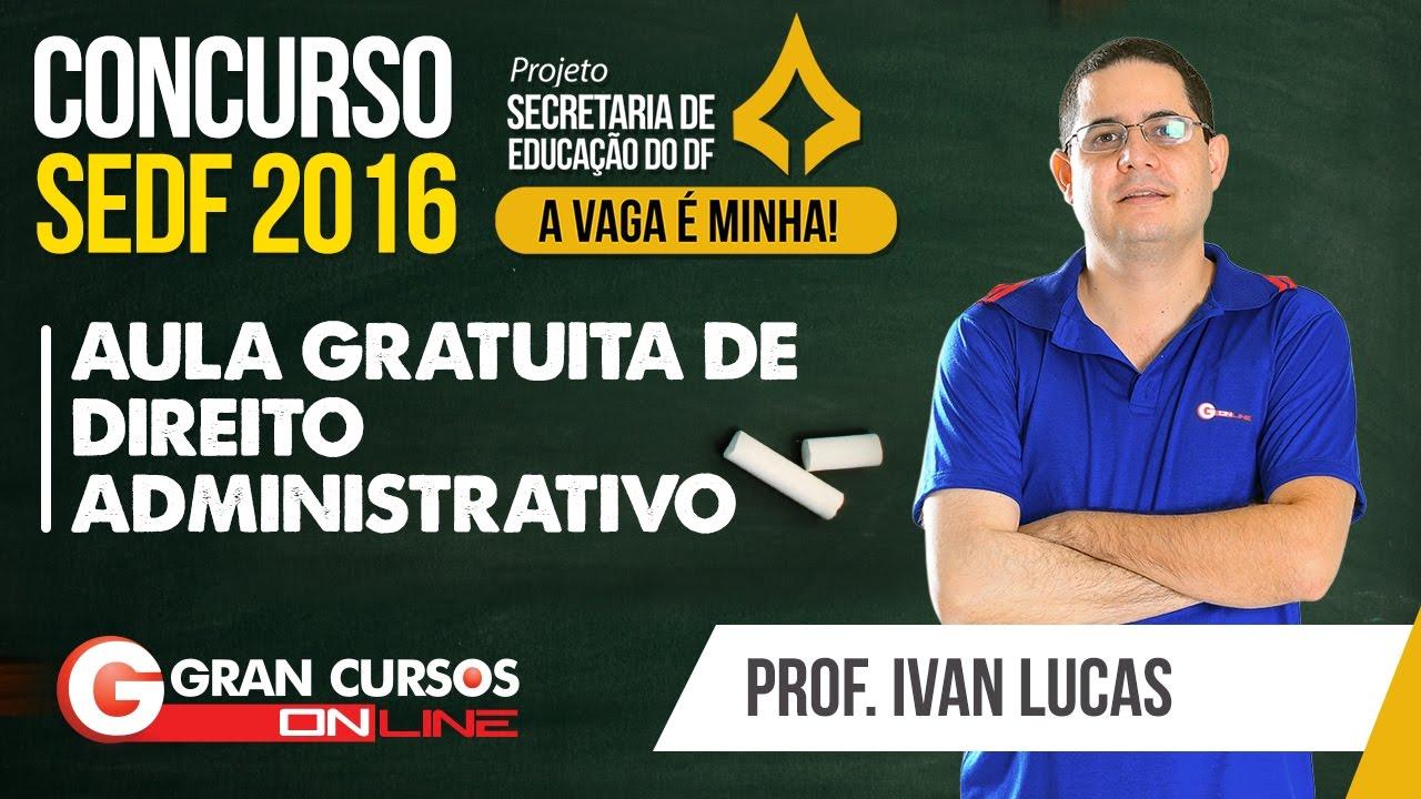 Concurso SEDF | Aula gratuita de Direito Administrativo com o professor Ivan Lucas