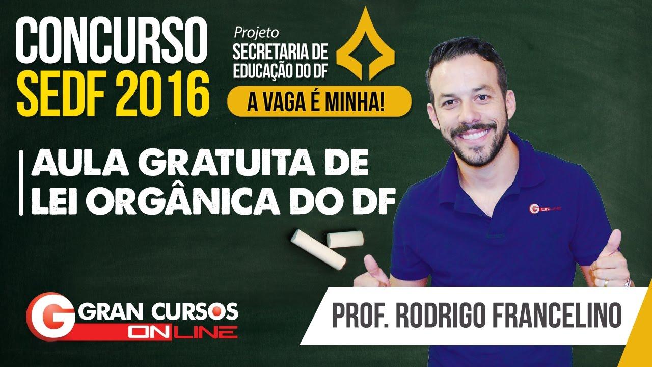 Concurso SEDF | Aula gratuita de Lei Orgânica do DF com o professor Rodrigo Francelino
