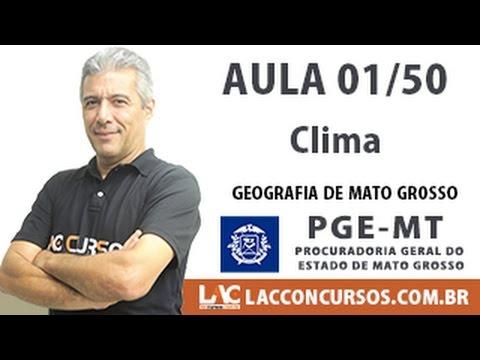 Aula 01/50 - Clima - Geografia de Mato-Grosso - Concurso PGE MT