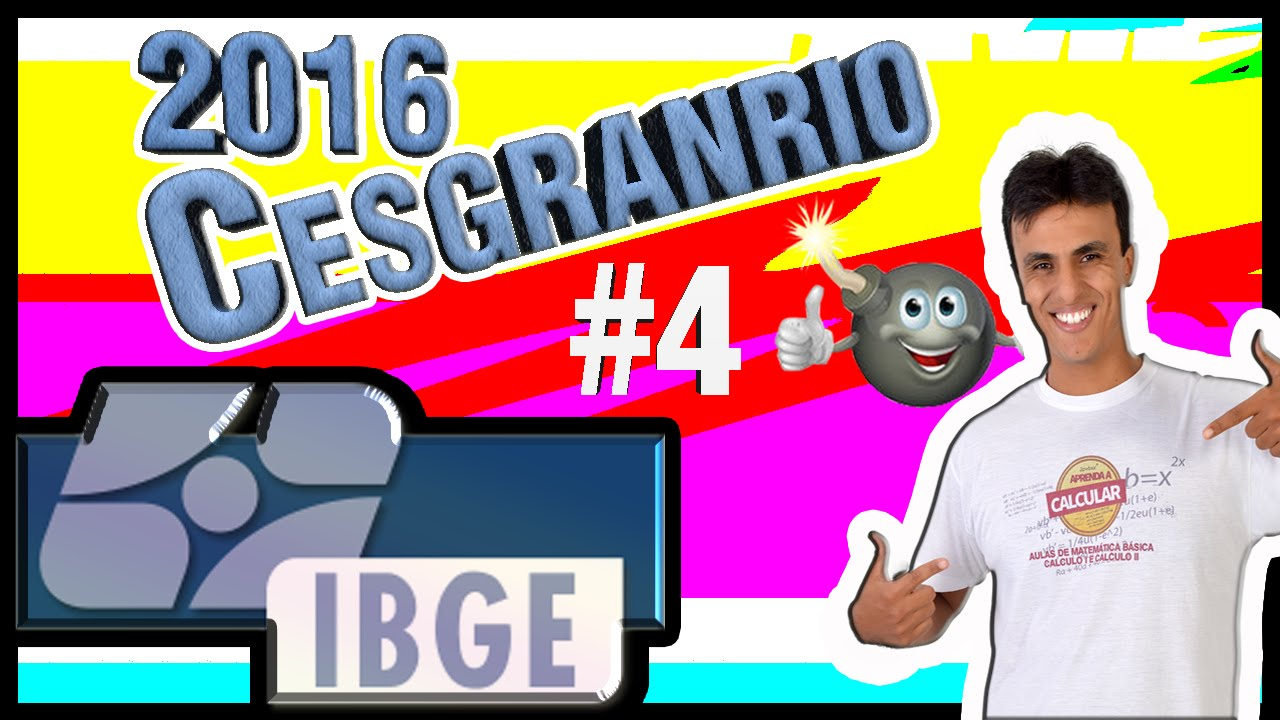 Concurso IBGE 2017  /Aula 4 / Matemática (CESGRANRIO)