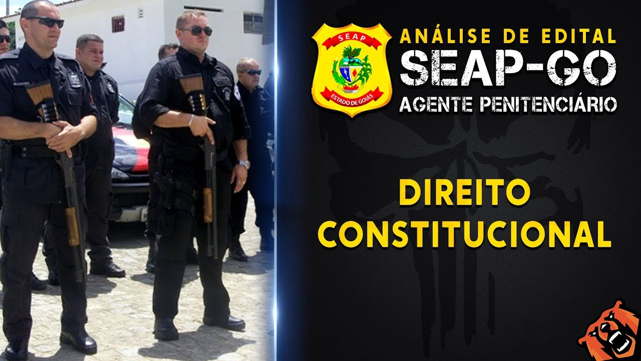 Concurso SEAP GO: Agente Penitenciário - Direito Constitucional - Prof. Davi Ferraz
