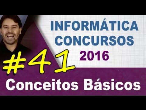 Informática para Concursos - Conceitos Básicos - Aula 41 - Rodrigo Schaeffer