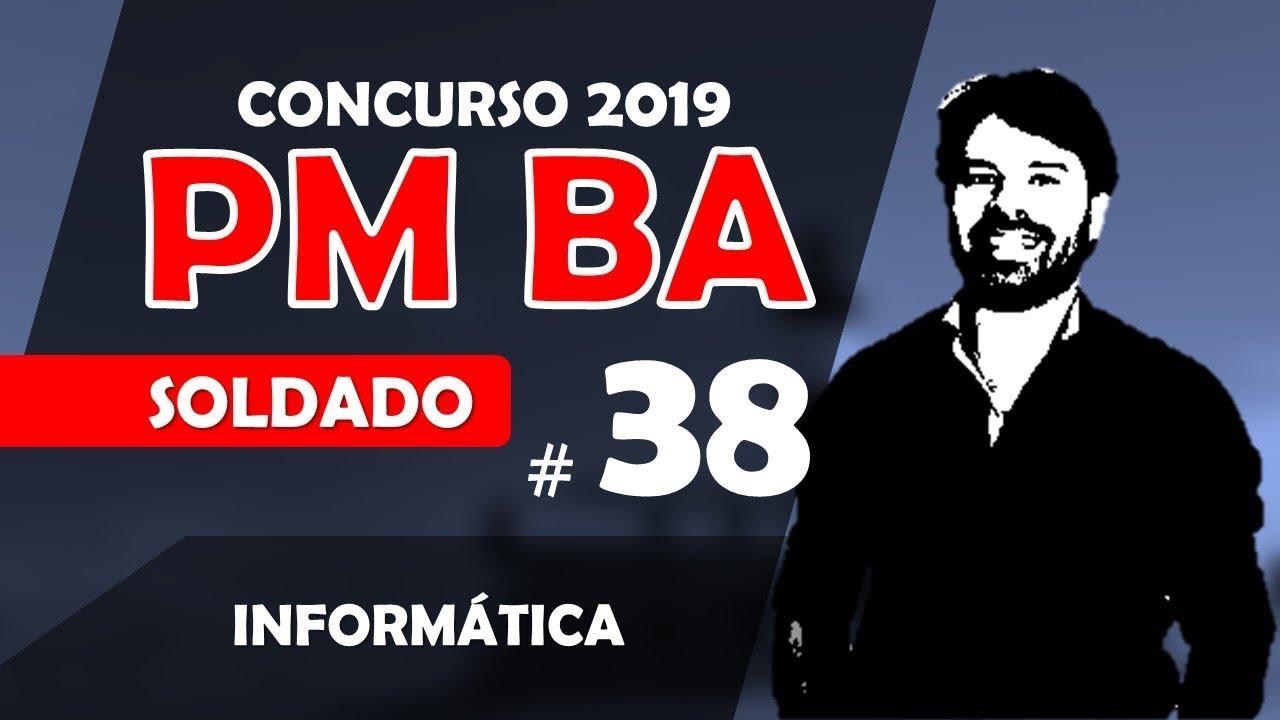 Concurso PM BA 2019 SOLDADO | Polícia Militar Bahia | Aula 38 Informática