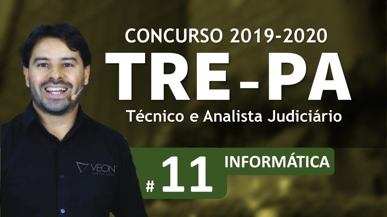 Concurso TRE-PA 2019 2020 | Técnico e Analista Judiciário | Aula 11