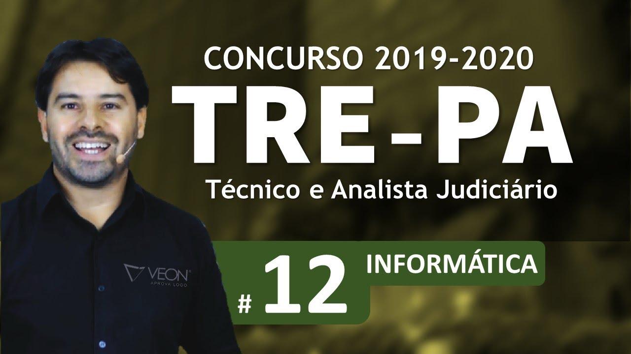 Concurso TRE-PA 2019 2020 | Técnico e Analista Judiciário | Aula 12
