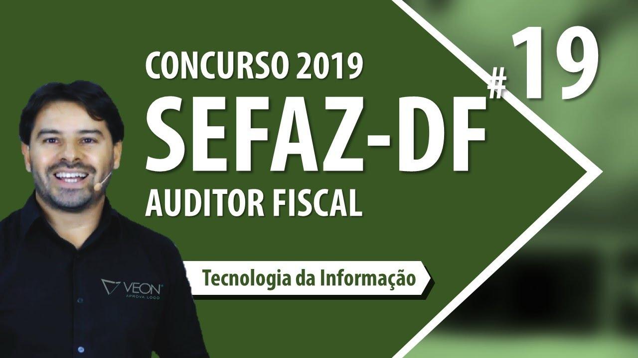 Concurso SEFAZ DF 2019 | Aula 19 AUDITOR FISCAL