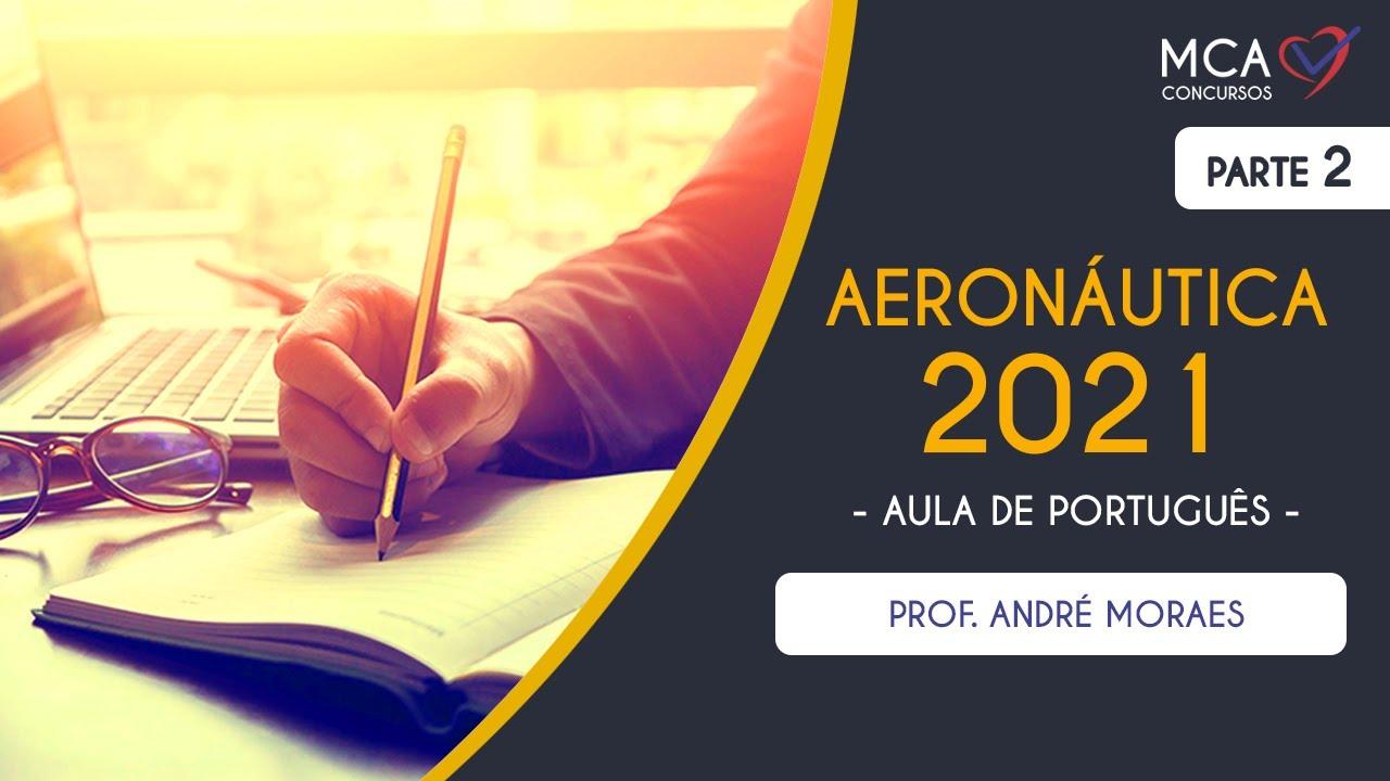 MCA Concursos - Português Aeronáutica 2021 - Aula de Português - Parte 2