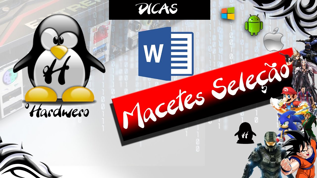 #Dicas Macetes no Microsoft Word (Seleção)