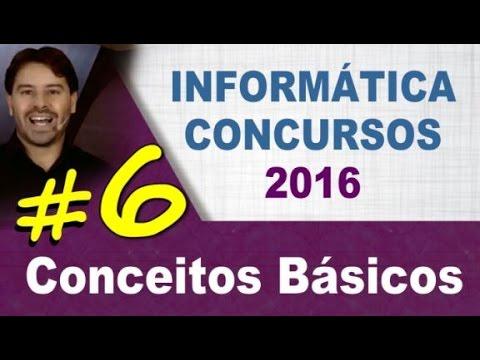 Conceitos Básicos de Informática para Concursos - Aula 6