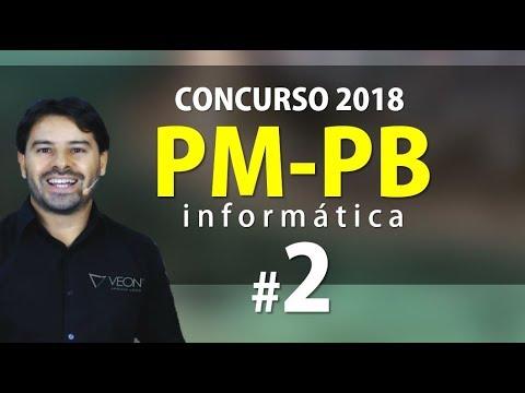 PM PB Concurso 2018 Paraíba - Aula 2 de Informática