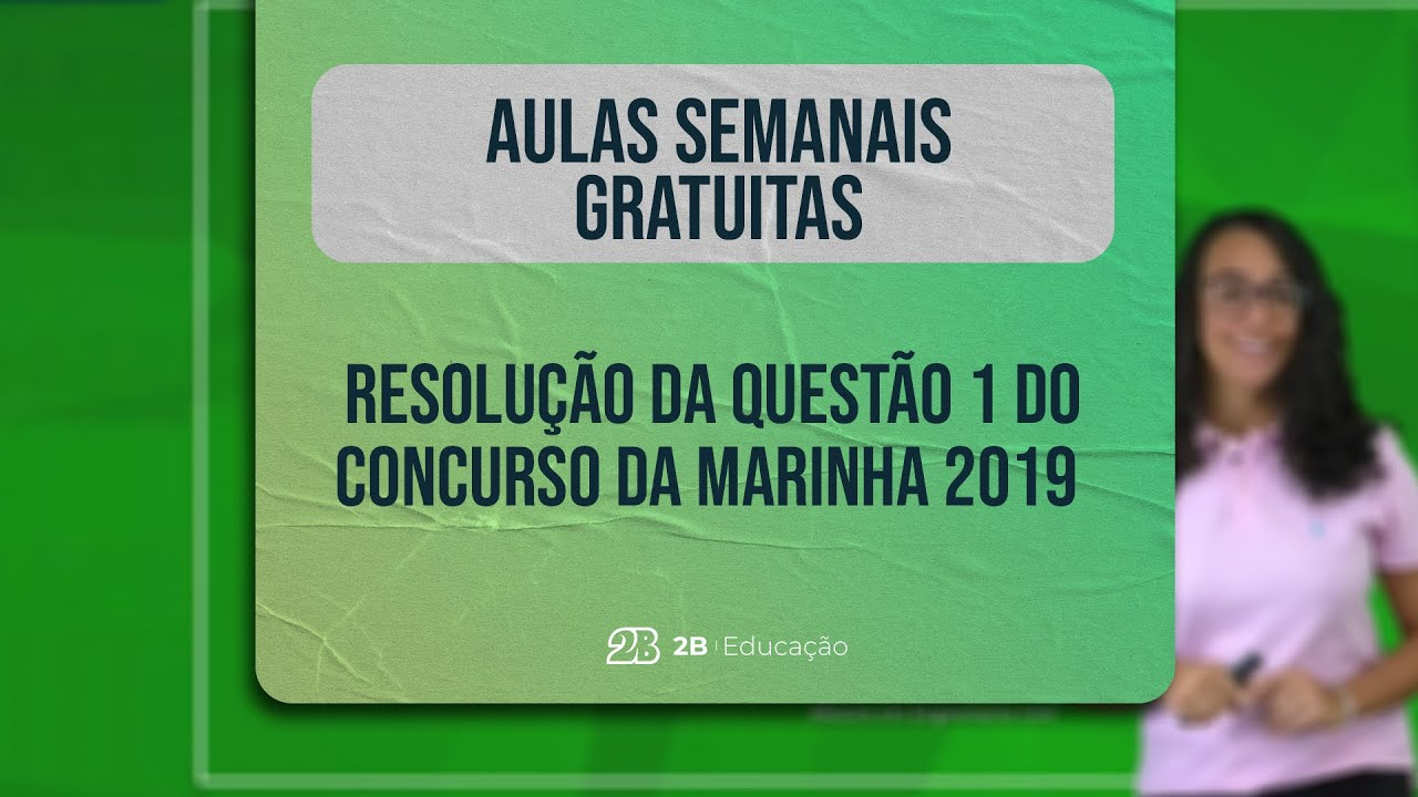 AULA GRATUITA || Resolução da Questão 1 do Concurso Marinha 2019