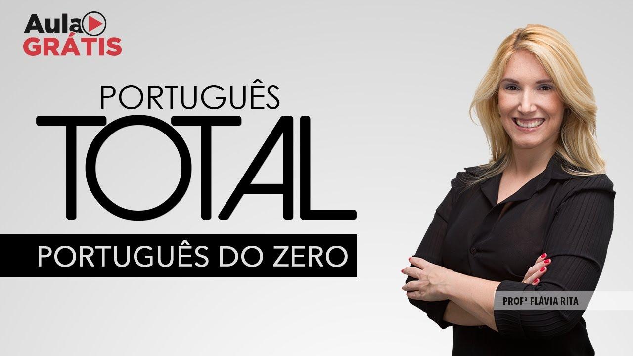 Português Total para Concursos 2020 | Começando Português do ZERO! Aula 4 | Profª Flávia Rita