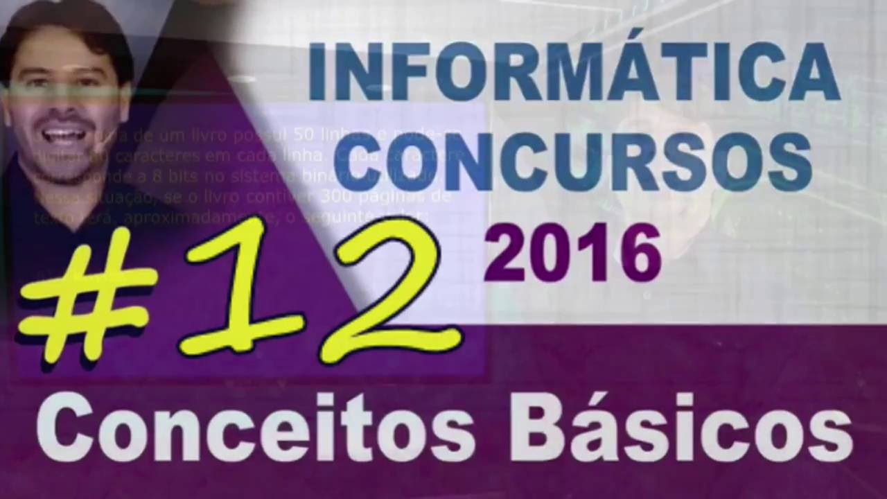 Conceitos Básicos de Informática para Concursos - Aula 12 - Rodrigo Schaeffer