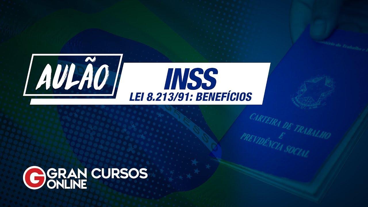 Concurso INSS 2019 | Aulão Lei 8.213/91: Benefícios