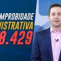 Lei 8.429 de Improbidade Administrativa - Esquematizada para Concursos Públicos