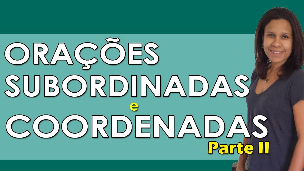 Português para Concursos -Orações Coordenadas e Subordinadas II