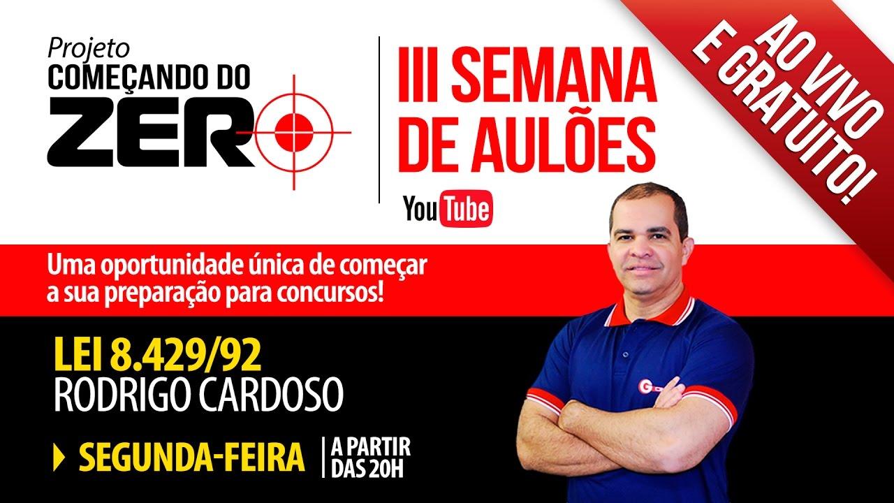 Começando do Zero - Rodrigo Cardoso - Lei 8.429/92