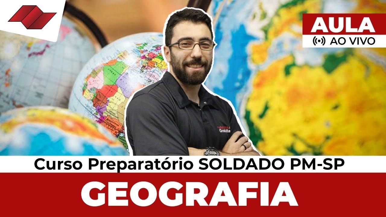 Concurso Soldado PM SP – Aula 5 de Geografia – Profº André