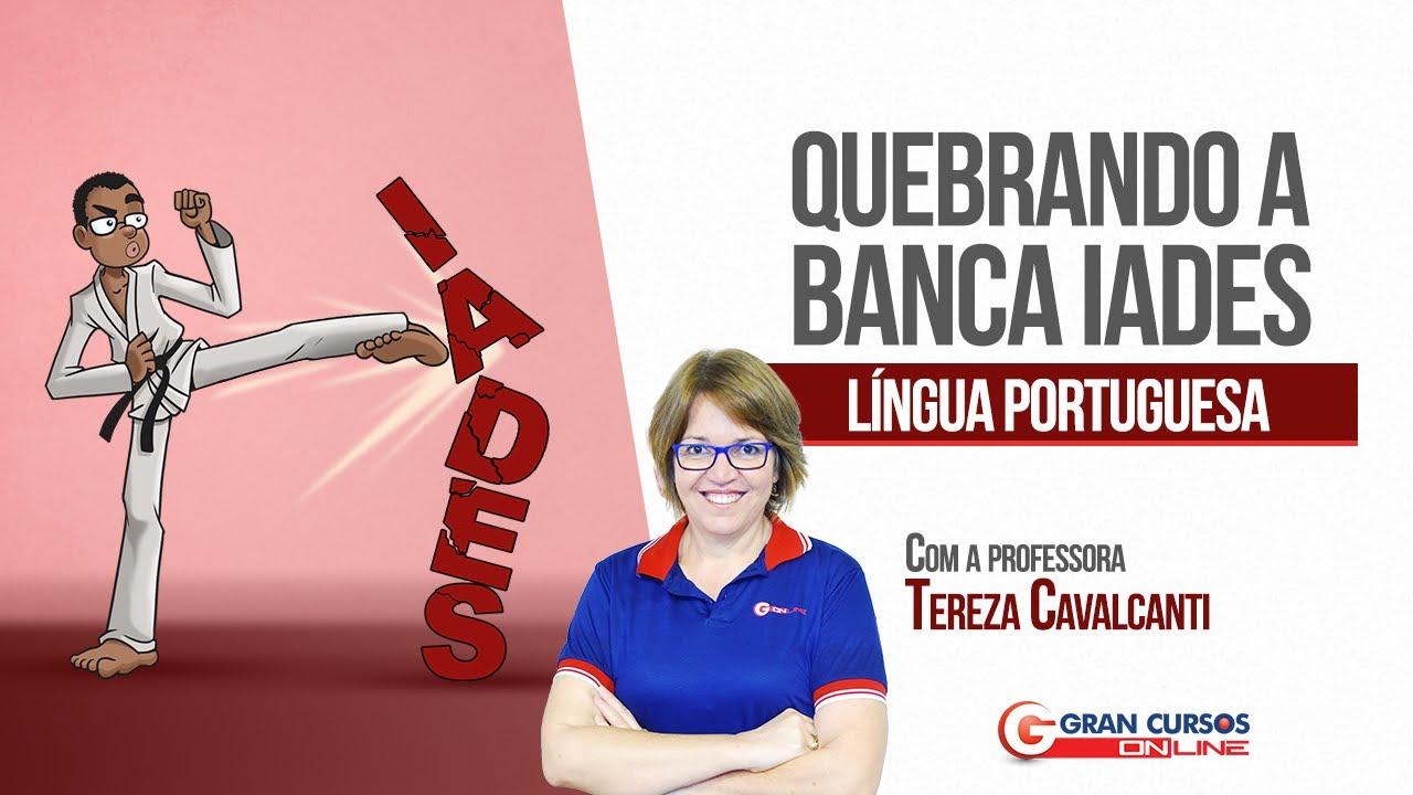 Quebrando a banca IADES | Língua Portuguesa com a prof. Tereza Cavalcanti