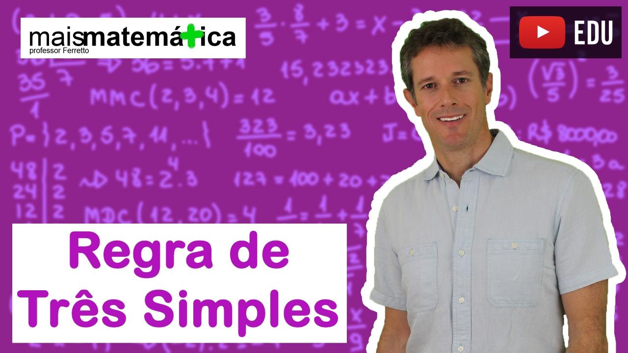 Matemática Básica - Aula 25 - Regra de Três Simples