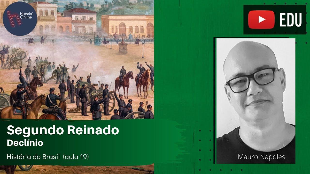 Segundo Reinado: declínio - História do Brasil (aula 19)