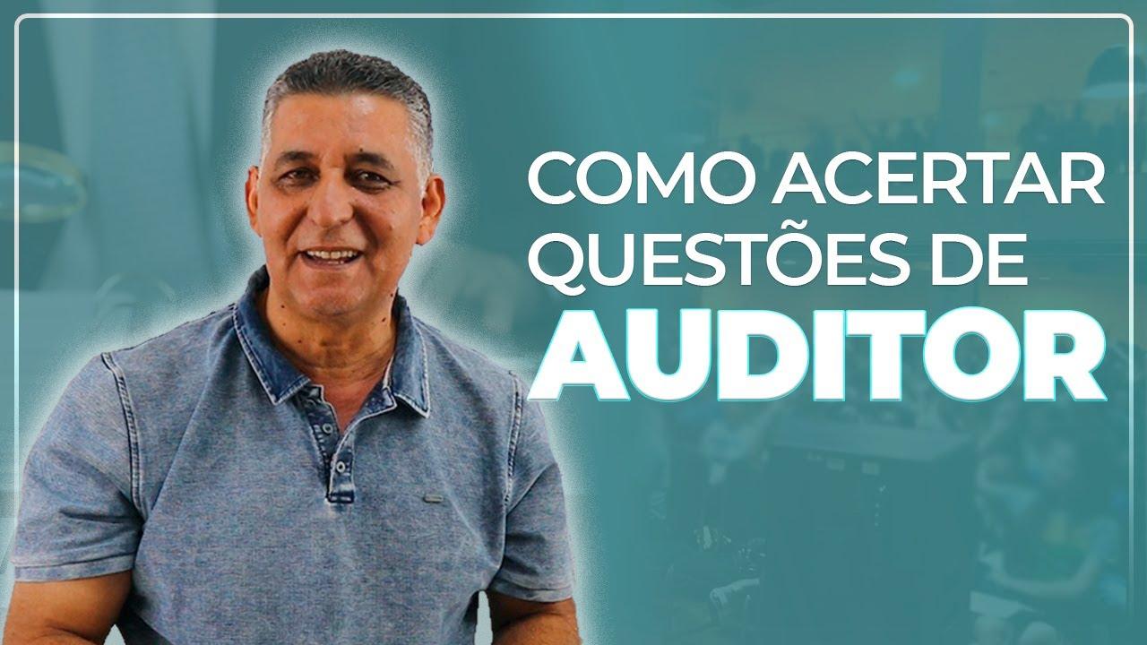 COMO ACERTAR QUESTÕES DE AUDITOR - Prof. João Batista