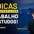 Confira 5 Dicas para conciliar trabalho x estudos para concursos - com o professor Feliphe Araújo