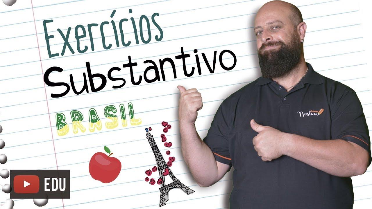 Exercícios de Substantivos [Prof Noslen]