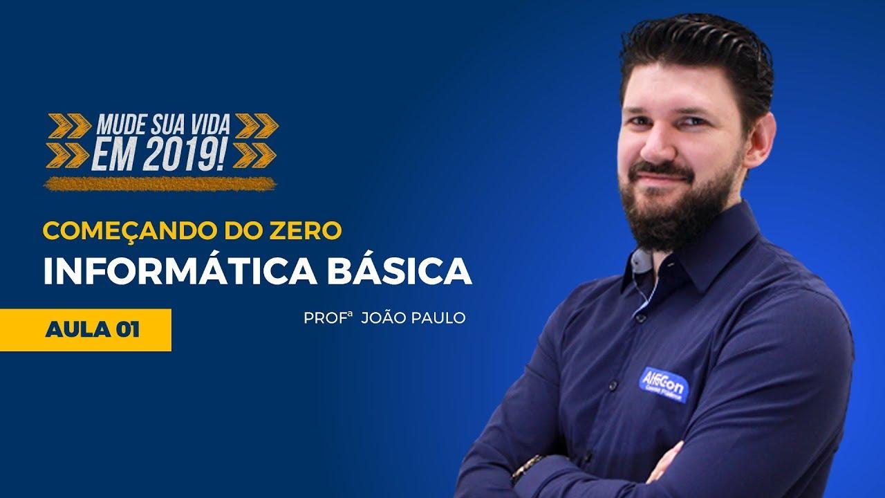 Informática Básica para Concursos - Aula #01 - Prof. João Paulo - Começando do Zero