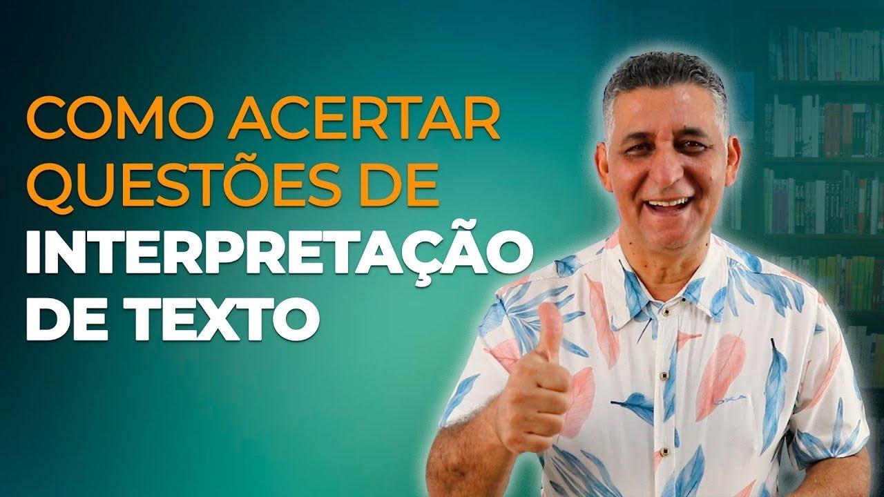 COMO ACERTAR QUESTÕES DE INTERPRETAÇÃO DE TEXTO   Prof  João Batista