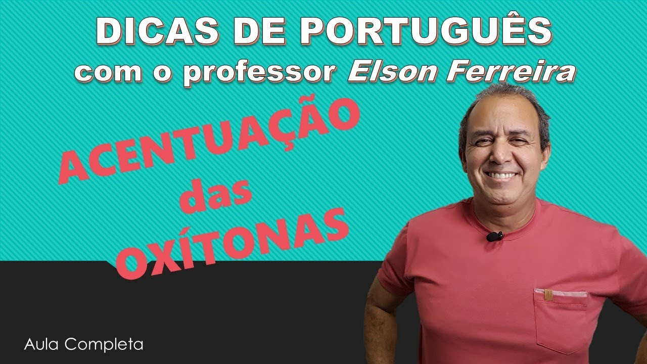 Acentuação Gráfica - Acentuação das Oxítonas - Dicas de Português - Professor Elson Ferreira