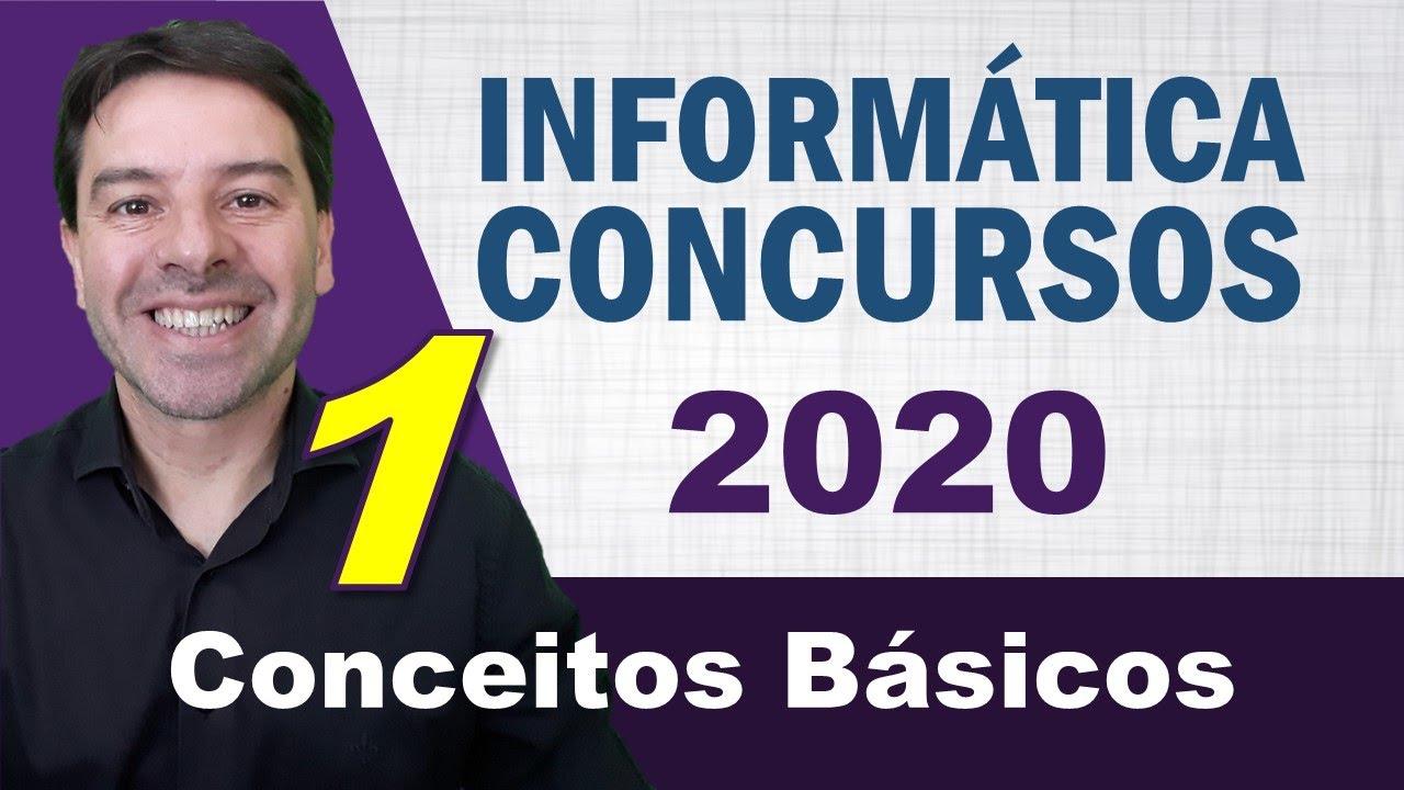 Conceitos Básicos de Informática para Concursos 2020 - Aula 1