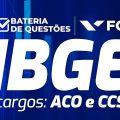 Concurso IBGE - ACO e CCS: Raciocínio Lógico Matemático – Bateria de Questões FGV