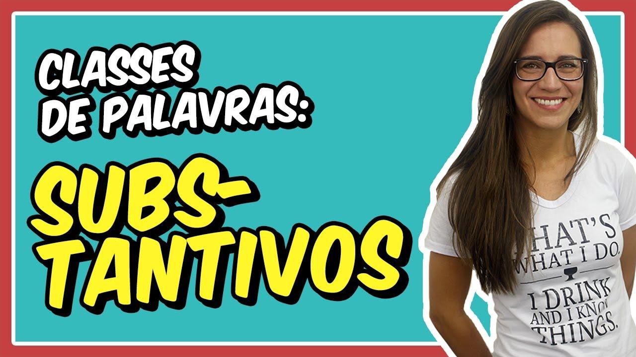 SUBSTANTIVOS | Aula de Português para concursos, vestibulares, provas, ENEM